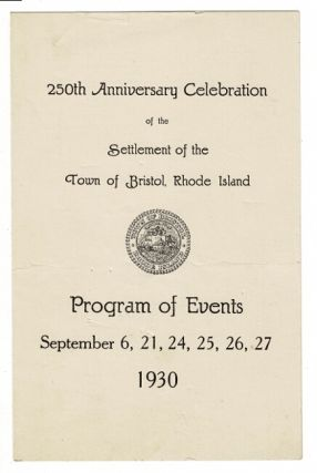 250th anniversary celebration of the settlement of the town of Bristol, Rhode Island. Program of...