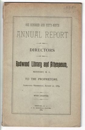 One hundred and forty-second, one hundred and fifty-ninth, and one hundred and sixtieth Annual Reports of the directors of the Redwood Library and Athenaeum, to the proprietors