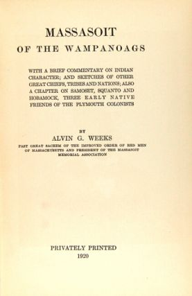 Massasoit of the Wampanoags, with a brief commentary of Indian character; and sketches of other great chiefs; tribes and nations; also a chapter on Samoset, Squanto and Hobamock, three early native friends of the Plymouth colonists