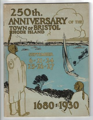 250th Anniversary of the town of Bristol, Rhode Island. September 6-21-24, 25-26-27. 1680-1930...