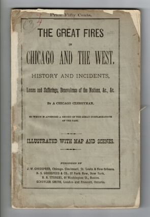 The great fires of Chicago and the West, history and incidents. Losses and sufferings,...