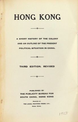 Hong Kong: A short history of the colony and an outline of the present political situation in China. Third edition. Revised.