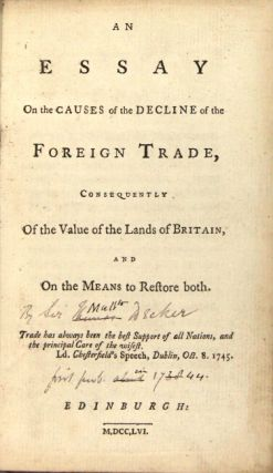 An essay on the causes of the decline of the foreign trade, consequenty of the value of the lands of Britain, and on the means to restore both