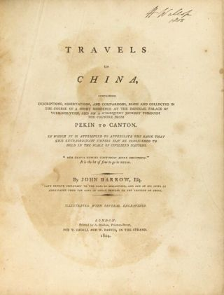 Travels in China, containing descriptions, observations, and comparisons, made and collected in the course of a short residence at the Imperial Palace of Yuen-Min-Yuen, and on a subsequent journey through the country from Pekin to Canton. In which it is attempted to appreciate the rank that this extraordinary empire may be considered to hold in the scale of civilized nations.