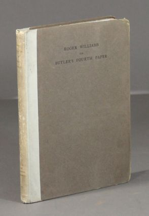 The Fourth Paper presented by Major Butler, with other papers edited and published by Roger...