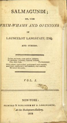 Salmagundi; or, the whim-whams and opinions of Launcelot Langstaff, Esq. and others
