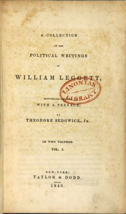 A collection of the political writings ... selected and arranged, with a preface, by Theodore Sedgwick, Jr. In two volumes