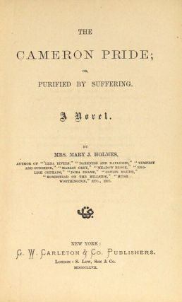 The Cameron pride; or, purified by suffering. A novel