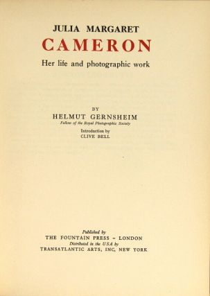 Julia Margaret Cameron. Her life and photographic work ... Introduction by Clive Bell