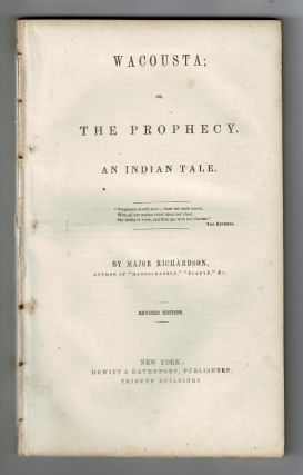 Wacousta; or, prophecy. An Indian tale ... Revised edition. Major Richardson, John