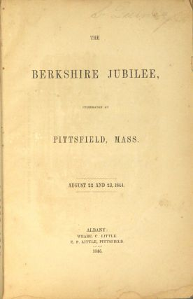The Berkshire jubilee, celebrated at Pittsfield, Mass. August 22 and 23, 1844