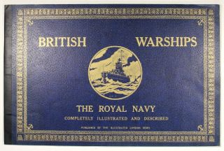 British warships. The Royal Navy compleely illustrated and described [wrapper title