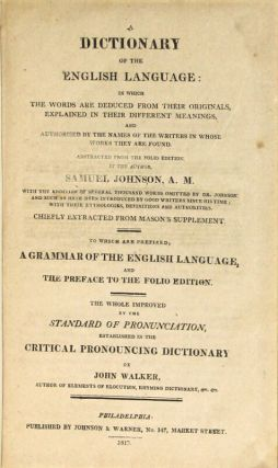 A dictionary of the English language: in which the words are deduced from their originals ... abstracted from the folio edition by the author ... to which are prefixed a grammar of the English language, and the preface to the folio edition.