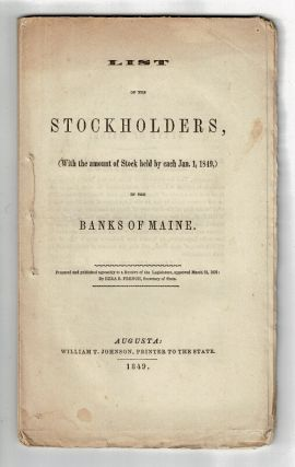List of stockholders, (with the amount of stock held by each Jan. 1, 1849,) in the banks of Maine