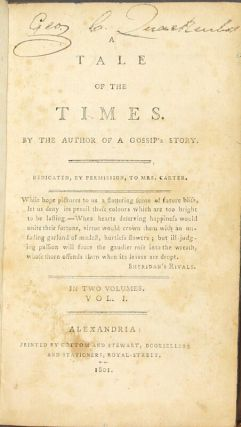 A tale of the times. By the author of A Gossip's Story. Dedicated, by permission, to Mrs. Carter