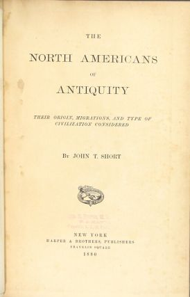 The North Americans of antiquity their origin, migrations, and type of civilization considered