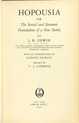 Hopousia or the sexual and economic foundations of a new society ... With an introduction by Aldous Huxley. Preface by Y. J. Lubbock