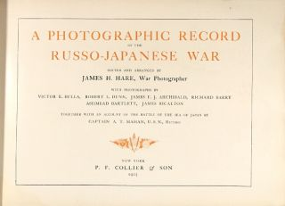 A photographic record of the Russo-Japanese War ... With photographs by Victor K. Bulla, Robert L. Dunn, James F. J. Archibald, Richard Barry, Ashmead Bartlett, James Ricalton. Together with an account of the battle of the Sea of Japan by Captain A. T. Mahan