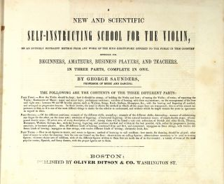 New and scientific self-instructing school for the violin, on an entirely different method from any work of the kind heretofore offered to the public in this country intended for beginners, amateurs, business players, and teachers...