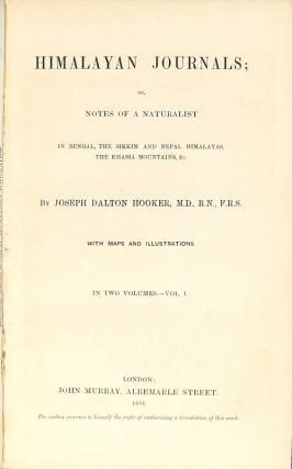 Himalayan journals; or, notes of a naturalist in Bengal, the Sikkim and Nepal Himalayas, the Khasia Mountains, &c. With maps and illustrations. In two volumes