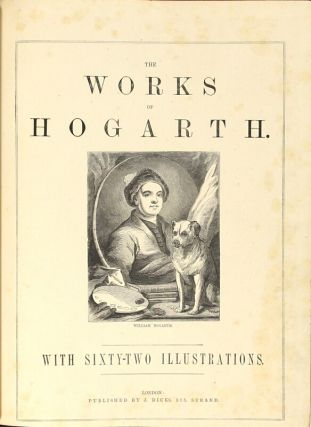 The works of Hogarth. With sixty-two illustrations