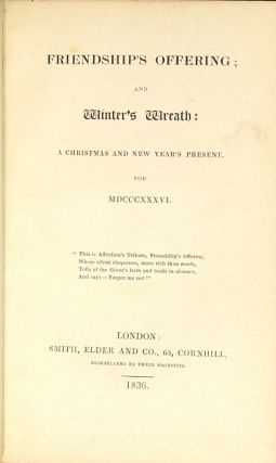 Friendship's offering; and winter's wreath: a Christmas and New Year's present, for mdcccxxxvi
