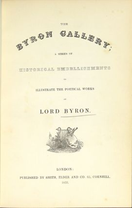 Byron gallery; a series of historical embellishments to illustrate the poetical works of Lord Byron