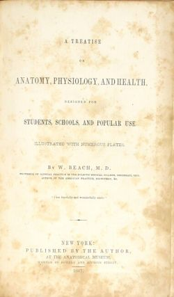 A treatise on anatomy, physiology, and health, designed for students, schools, and popular use