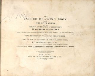 The Oxford drawing book, or the art of drawing and the theory and practice of perspective ... New and improved edition