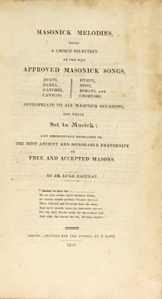 Masonick melodies, being a choice selection of the most approved masonick songs