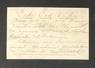 Cape Cod trip June 21 to 26 1919 from Newtonville via Plymouth and Sagamore to Harwich, Chatham, Brewster, and Orleans. Returning via Bourne, Onset, Wareham, Middleboro, and Taunton to Mansfield [from a card pasted to the first leaf]