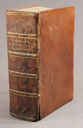 A dictionary, practical, theoretical, and historical, of commerce and commercial navigation... New Edition, corrected and improved: with an enlarged supplement...