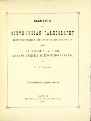 Elements of south Indian palaeography from the fourth to the seventh century a.d. being an...