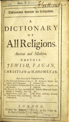 DICTIONARIUM SACRUM seu religiosum. A dictionary of all religions, ancient and modern